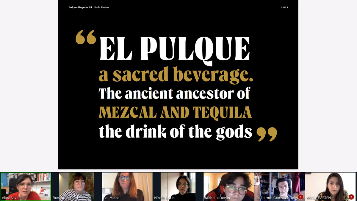 Critique of Pulque Typeface by Karla Pasten on the October 30, 2020 Alphacrit held as a part of the ATypI 2020 All Over conference exploring the study of type design.