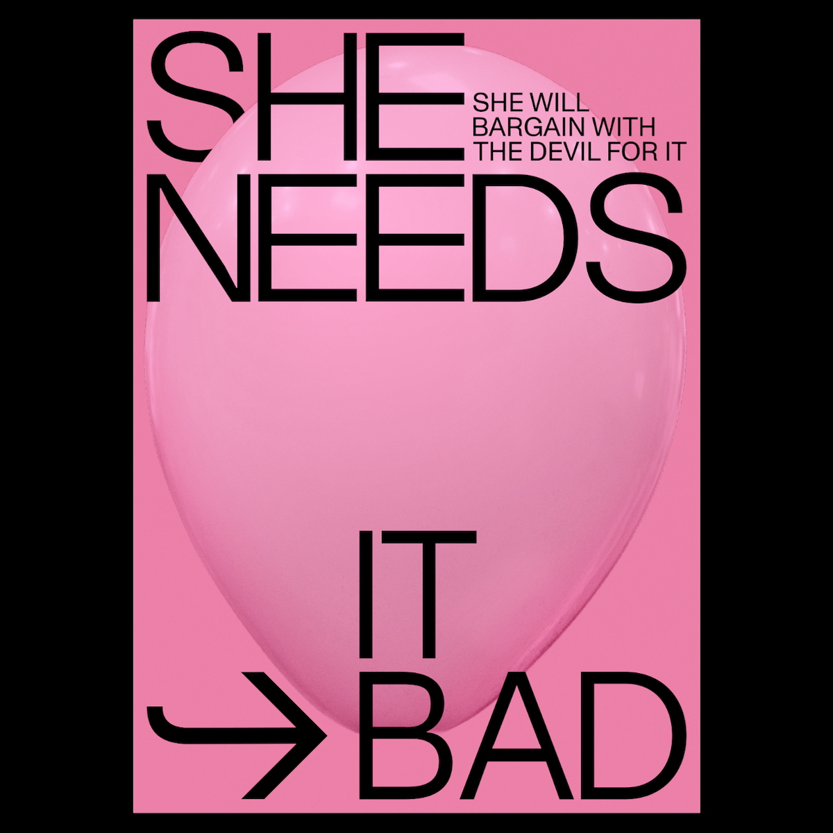 She Needs It Bad poster - showing Filippos' sharp visual language in graphic design