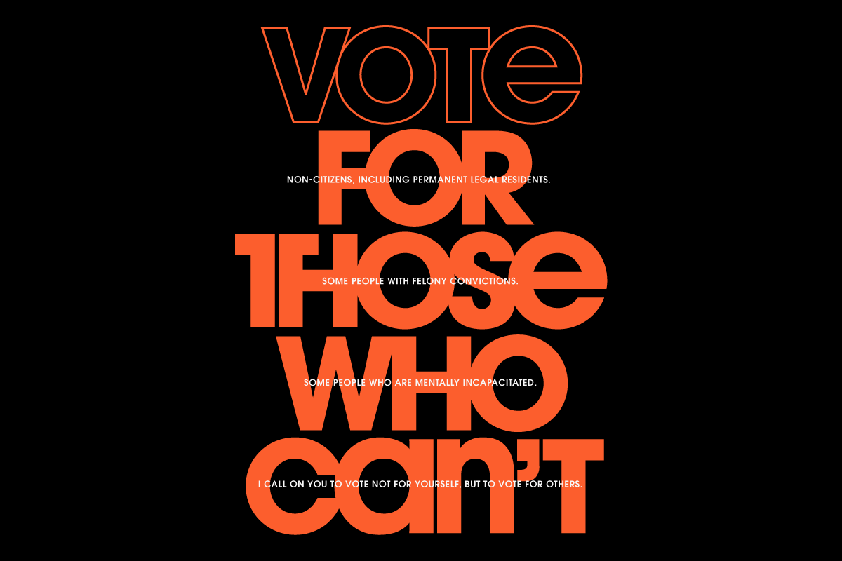 'Vote for this who can't' Typography piece for election.