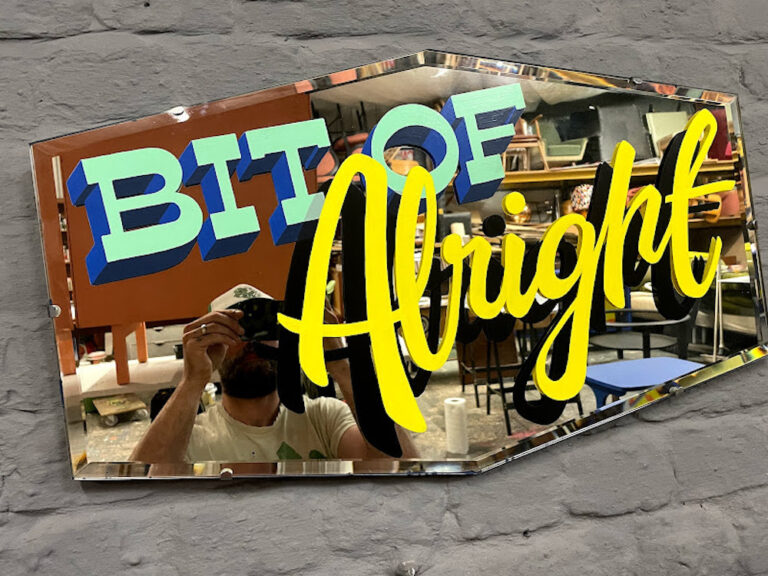 """""""Bit of Alright"""" Populuxe hand-painted lettering on a vintage mirror by Joel Poole"""